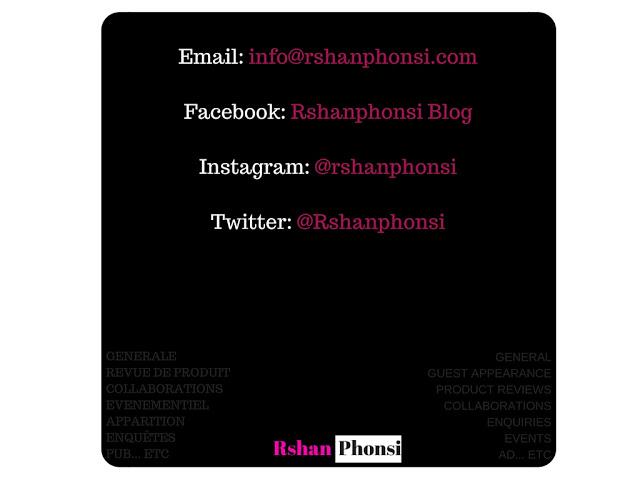 Email- info@rshanphonsi.comFacebook- Rshanphonsi BlogInstagram- @rshanphonsiTwitter- @Rshanphonsi (2)